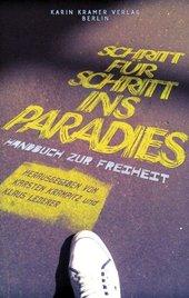 Handbuch zur Freiheit: Schritt für Schritt ins Paradies